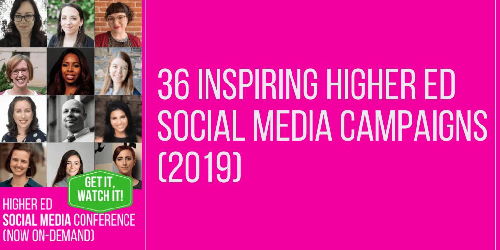 36 inspiring higher ed social media campaigns 2019